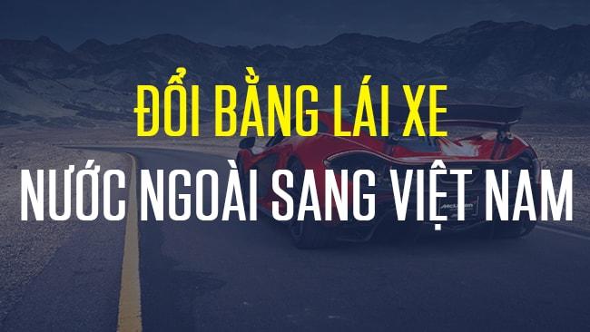 Thủ tục đổi bằng lái xe nước ngoài sang Việt Nam
