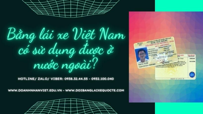 Bằng lái xe Việt Nam có sử dụng được ở nước ngoài