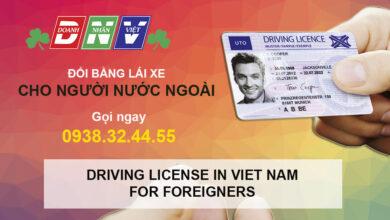 Đổi bằng lái xe cho người nước ngoài ở đâu